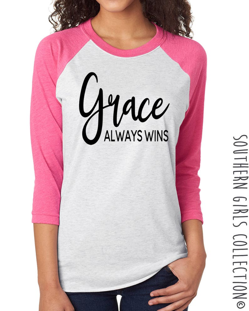 3ab976dac0b Grace Always Wins Raglan Shirt - Grace Always Wins Tshirt - Inspirational  Shirt - Custom Shirt - Grace Baseball Tee