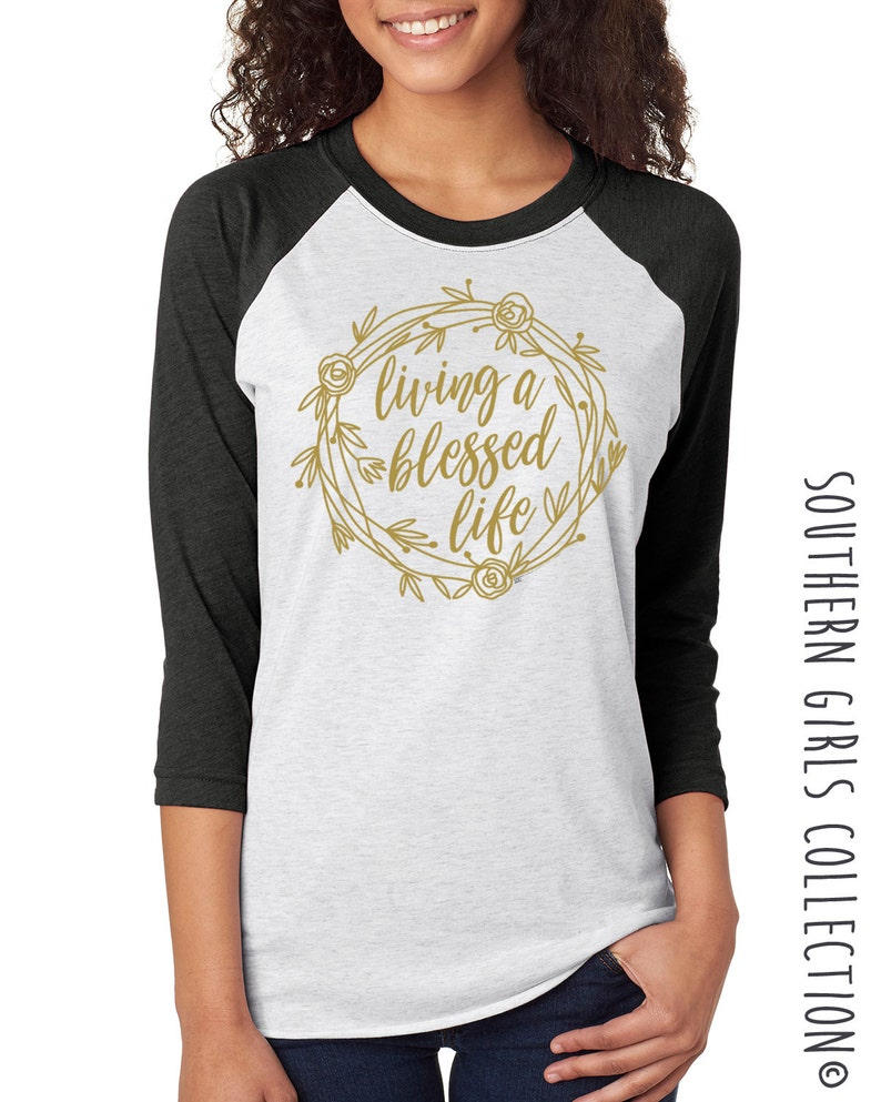 a7ab7163 Living a Blessed Life Shirt Blessed Raglan Graphic Design | Etsy