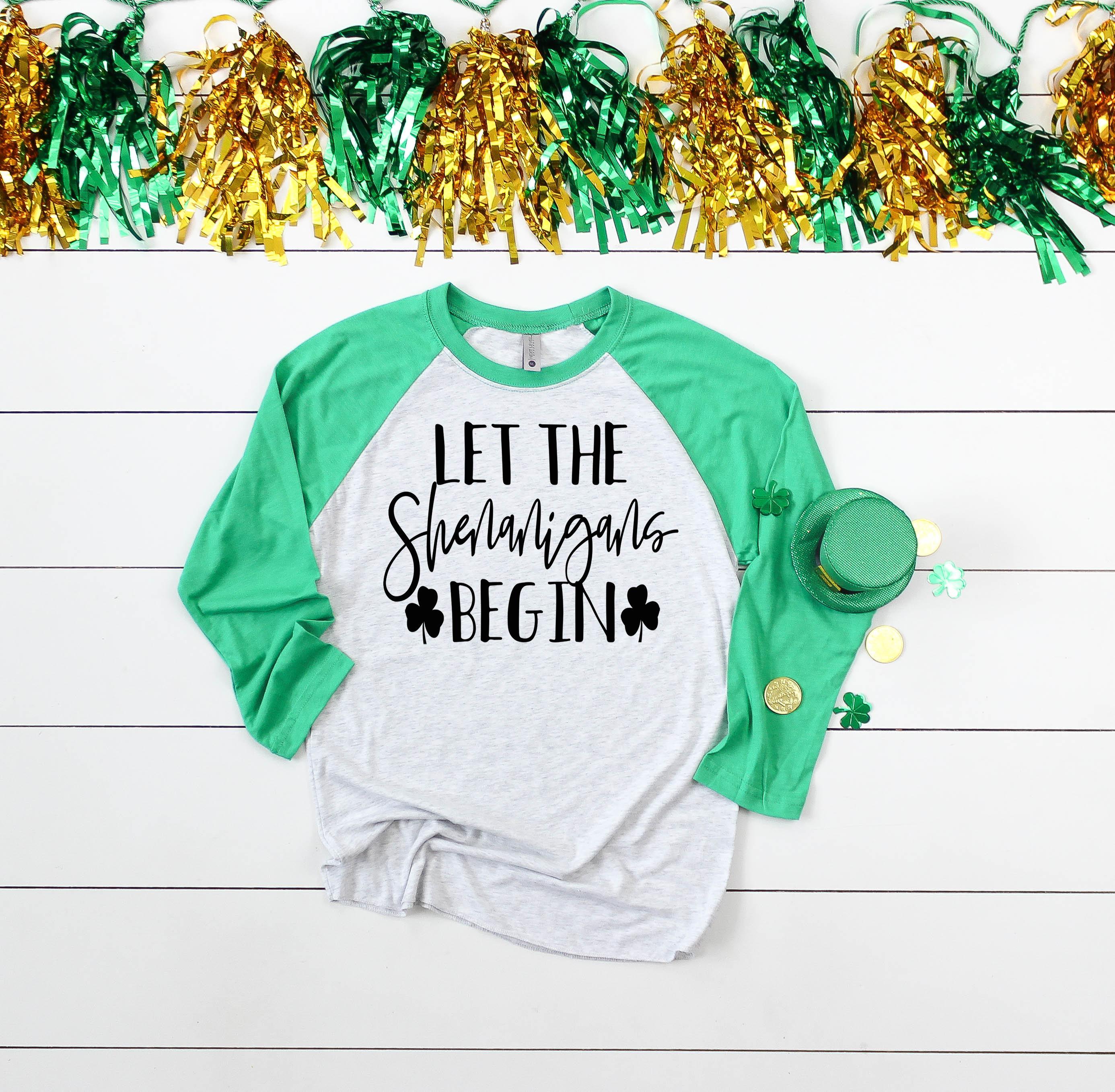 50d725b68 Let the Shenanigans Begin St. Patrick's Raglan Shirt - St Paddy's Day ...