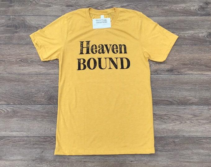Heaven bound shirt