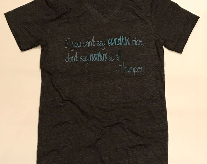 If you can't say somethin nice don't say nothin at all shirt