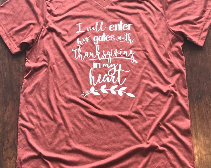 I will enter his gates with thanksgiving in my heart shirt
