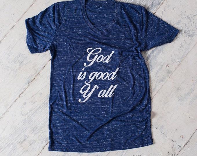 God is good Y'all! shirt