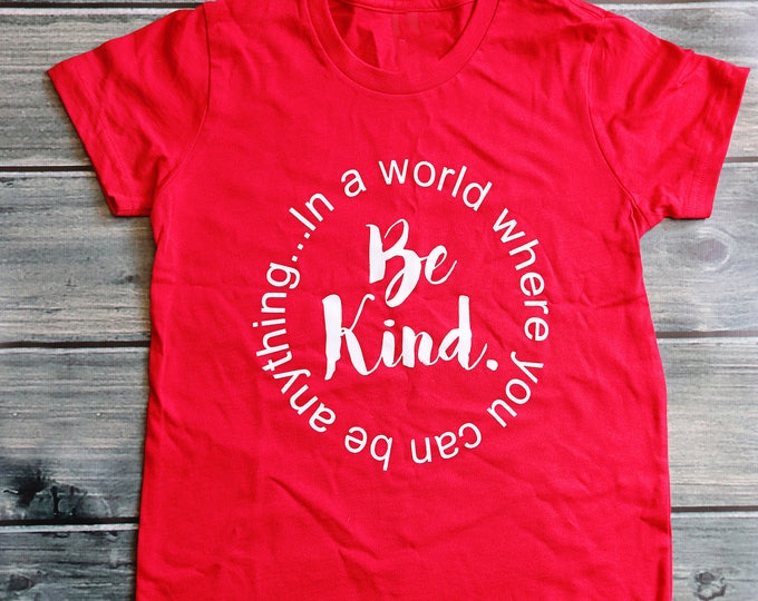 In a world where you can be anything be KIND children's shirt