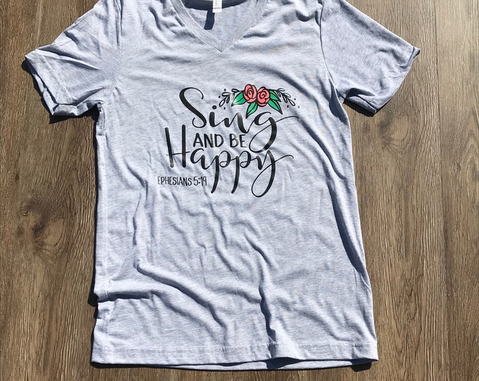 Sing and be Happy Ephesians 5:19 t shirt
