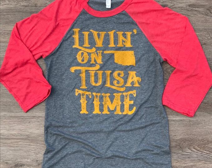 Living' on Tulsa Time raglan shirt