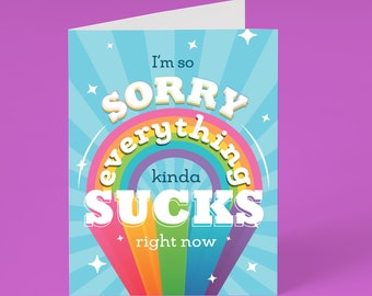 I'm So Sorry Everything Kinda Sucks Right Now Sympathy Card Funny Sympathy Card Pet Loss Divorce Breakup Condolence Bereavement Card Cancer