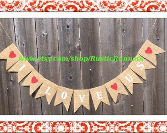 Wedding day burlap hanging banner with 'I Love Us' handmade painted, Wedding Day decoration for party or any rustic event, I Love Us sign