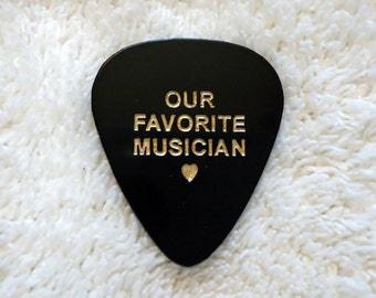 Personalized Guitar Pick/Plectrum, Our Favorite Musician, Personalized Pick, Custom Pick, Engraved Pick, Valentine's Day