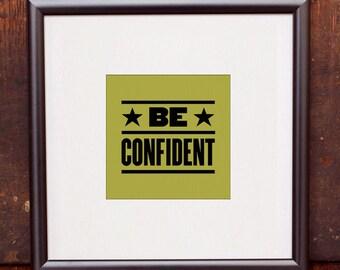 "Be Confident 4""x4"" Screen Print"