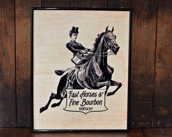 Fast Horses and Fine Bourbon Print