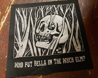 who put Bella in the wych elm?- silver screen print back patch - goth, punk, skull, occult, patches for jackets, plague, sow on, true crime