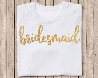 Bridesmaid Shirt, Bridesmaid Iron On Decal, Gold Glitter Iron On, Bridal Party, DIY Bridesmaid Shirt