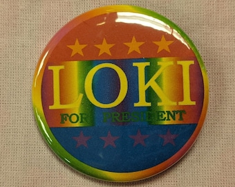 Loki for President... but GAY! Button