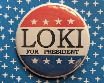 Loki for President Button