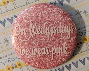 On Wednesdays We Wear Pink Button