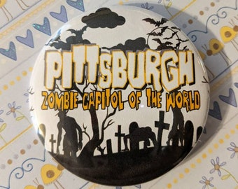 Pittsburgh is the Zombie Capitol of the World Button
