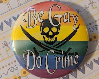 Be Gay Do Crime Button