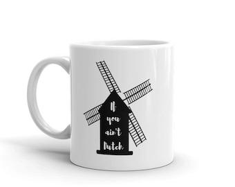Coffee Mug Dutch Cup / Dutch Pride Coffee Addict Gift / Coffee Cup / If You Ain't Dutch You Ain't Much Tea Mug / Netherlands Mug Dutch Gift