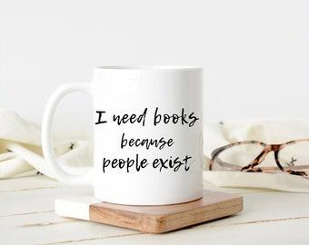 Introvert Mug Reader Gift, Funny Coffee Mug for Book Lover Gift, I Need Books Tea Mug in 11 oz or 15 oz Size