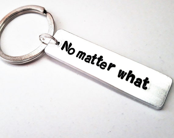 No matter what keychain, rectangular charm, personalized key ring, no matter where, best friend gift for him, going away gift, long distance