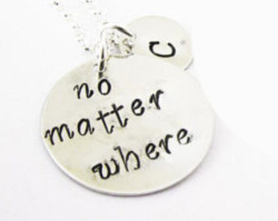 No Matter Where Necklace, Personalized Jewelry, Personalized Initial Necklace, Birthday Gift, Gift for Her, Hand Stamped custom initial cute