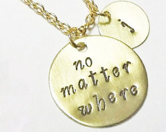 No matter where necklace, no matter where charm, quote necklace, initial necklace, personalized necklace, initial charm, monogram jewelry
