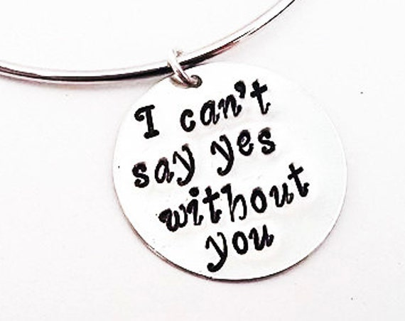 I can't say I do without you bangle bracelet, bridesmaid bracelet, charm bangle bracelet, bridesmaid jewelry, expandable, personalized gift