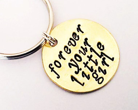Forever your little girl Keychain, Personalized Keychain, Metal Keychain Hand Stamped, fathers day gift idea, yellow brass copper or silver