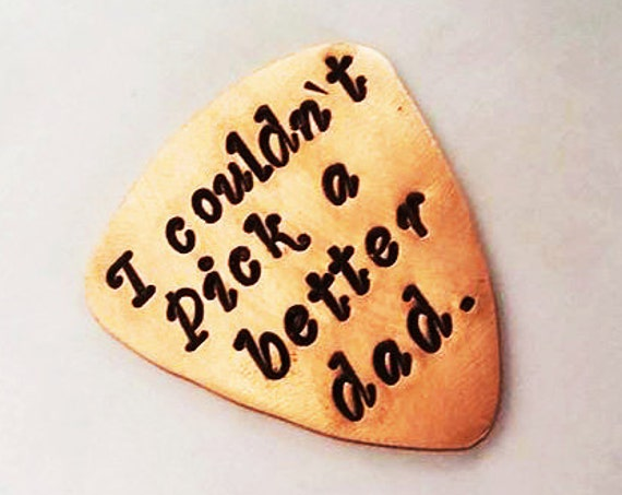 Dad gift, I Couldn't Pick a Better Dad, Father Guitar Pick Daddy Guitar Pick Personalized Guitar Pick Dad Guitar Pick Custom Pick Christmas