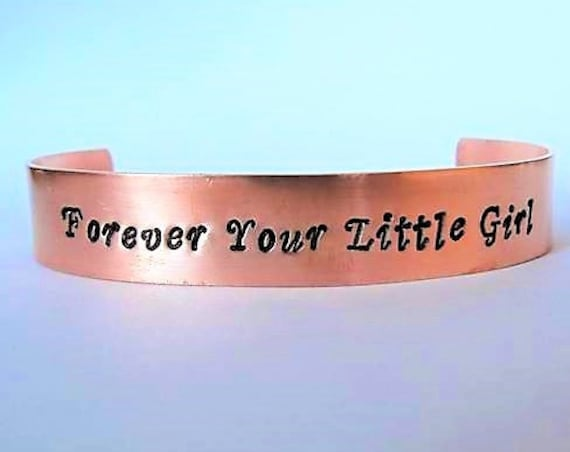 Forever your little girl cuff bracelet, hand stamped cuff, handstamped copper bracelet, personalized jewelry, dad gift, mom gift mothers day