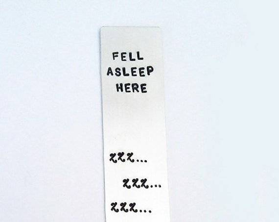 Personalized Bookmark, Custom bookmark silver, fell asleep here, handstamped bookmark metal, hand stamped bookmark, engraved bookmark gift