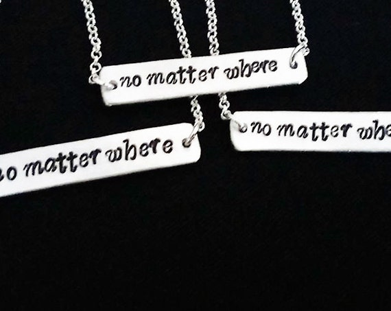 3 Best Friends necklaces, no matter where necklace, three sisters, Bridesmaid gift bar necklace friendship jewelry mother daughters presents