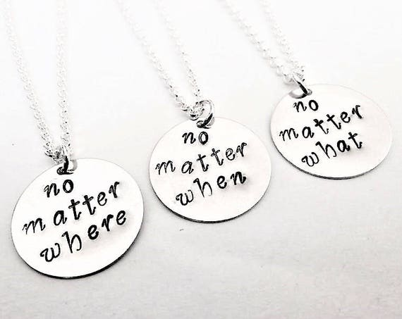 No matter where what when necklaces set, set of three necklaces, personalized jewelry, best friend gift, distance friendship gift for her