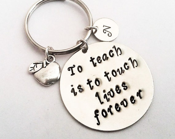 Personalized Teacher keychain Teacher gift To teach is to touch lives forever Quote custom initial Teacher Retirement Appreciation gift