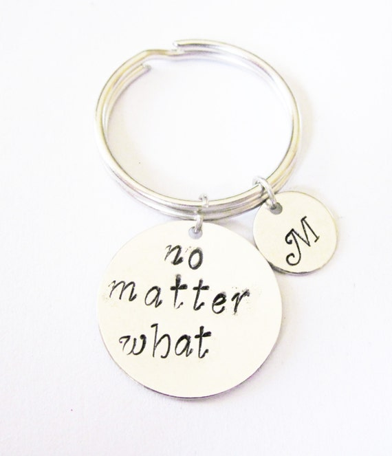 no matter what keychain, Hand Stamped key chain, Long Distance, Moving Away Gift, Best Friend Gift Graduation keychain, initial keychain