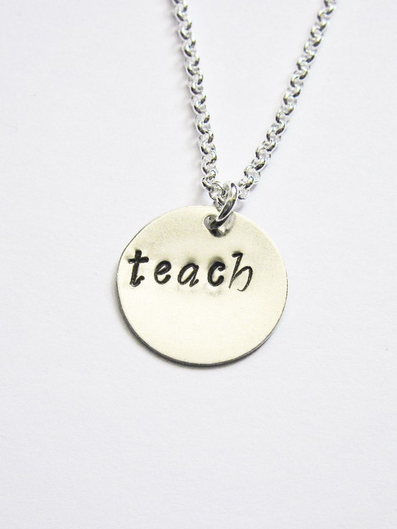 Hand Stamped Teacher Appreciation Necklace, Silver Teacher Necklace, Teach Necklace, Teacher Thank You, handstamped pendant, xmas gift idea