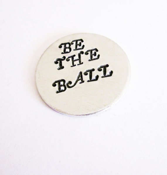 Personalized Golf Marker, Custom Golf Marker, Gift for First Father's day, Be the Ball, funny, poket token handstamped hand stamped men gift