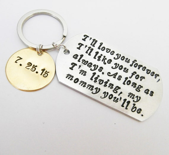 Personalized I'll love you forever, I'll like you for always. As long as I'm living, my mommy you'll be. Custom Mother keychain Hand Stamped