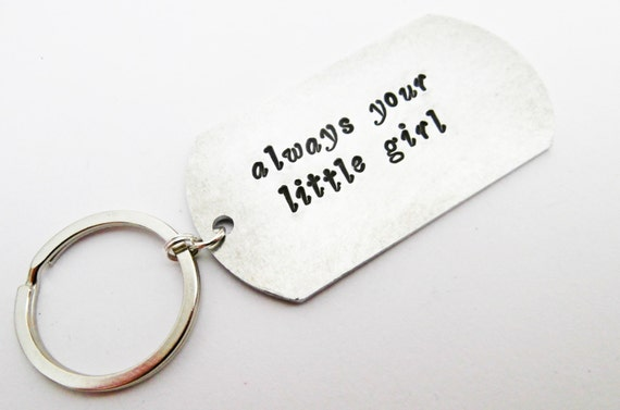 Always your little girl Keychain Father of the Bride Gift for Dad custom keychain wedding keychain dad keychain Handstamped Keychain for him
