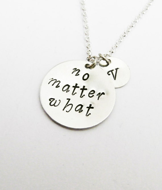 No Matter What Necklace, Personalized Jewelry, Personalized Initial Necklace, Birthday Gift, Gift for Her, Hand Stamped custom initial cute