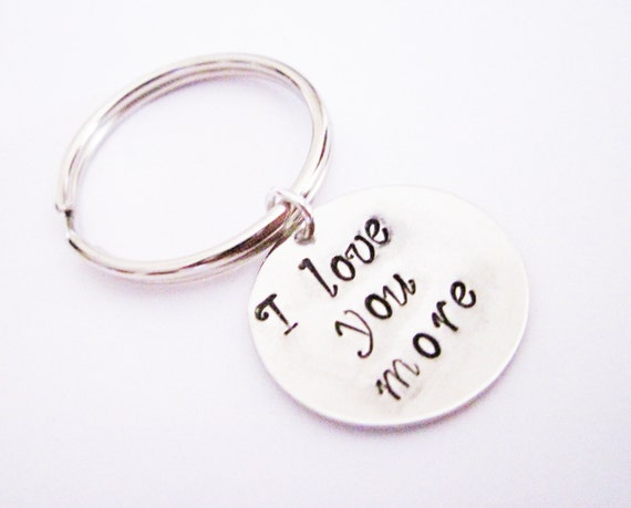 I love you more Key chain, Valentines gift, Personalized Keychain Metal, Hand Stamped, 10th anniversary 5th, brass copper silver, keyring