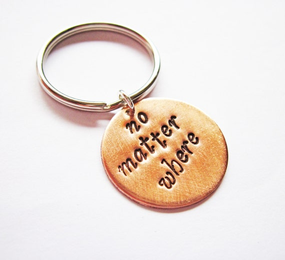 no matter where keychain, Hand Stamped Jewelry, Long Distance, Moving Away Gift, Best Friend Gift, Graduation, Deployment key ring keyring