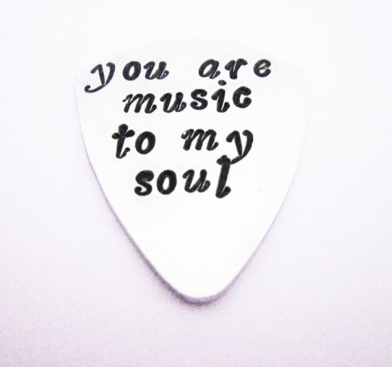 You are music to my soul Guitar Pick Personalized plectrum, Men Gift Anniversary gifts for men Fathers day Aluminum hand stamped guitar pick