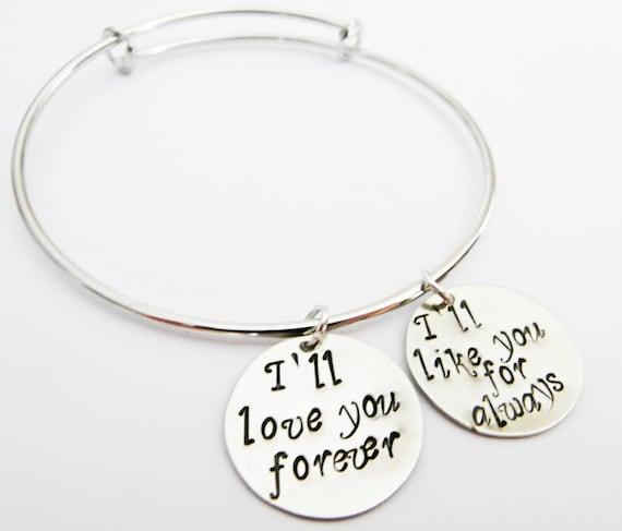 I'll love you forever Bracelet, Hand Stamped Bangle Bracelet, I'll like you for always Jewelry, Expandable Bangle, Charm Bracelet, silver