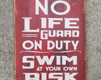 526f51cab8d5 No LifeGuard On Duty Swim at Own Risk Distressed Outdoor Wood Sign