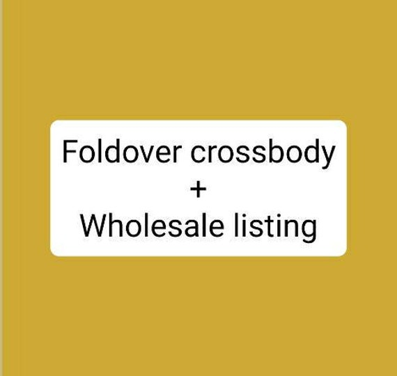 Wholesale listing for the FOLDOVER CROSSBODY/If you're interested in a wholesale account please see details below