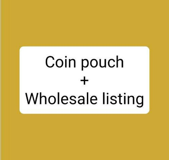 Wholesale listing for the COIN POUCH/If you're interested in a wholesale account please see details below
