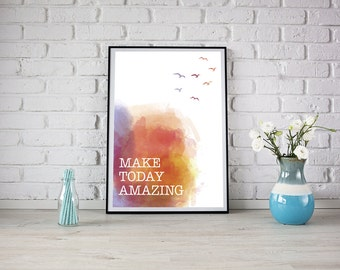 Affiche numérique - Make today amazing