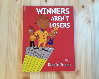 Winners Aren't Losers Hardcover Donald Trump Children's Book as seen on the Jimmy Kimmel show Yankee gift swap pot luck Christmas gift